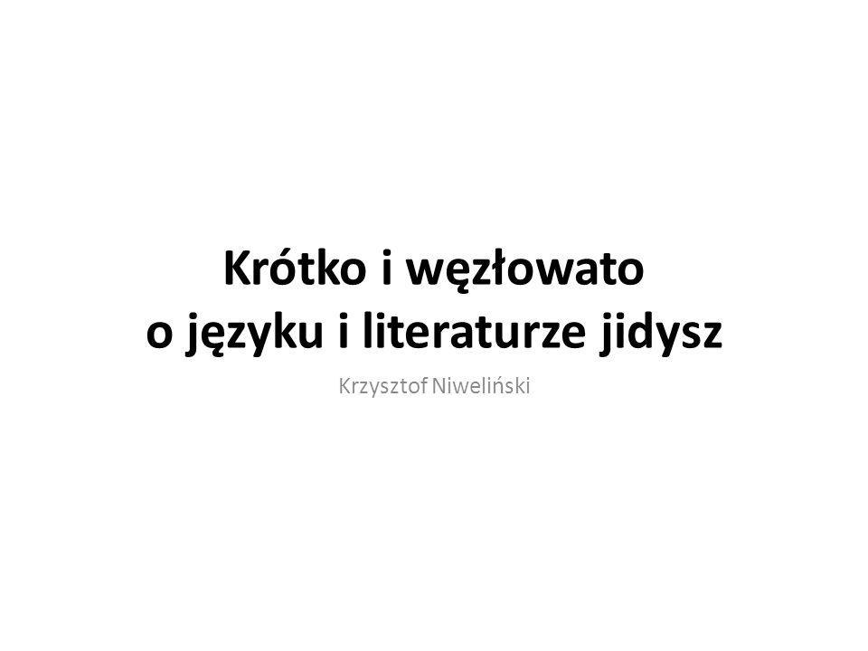 Krótko i węzłowato o języku i literaturze jidysz Krzysztof Niweliński