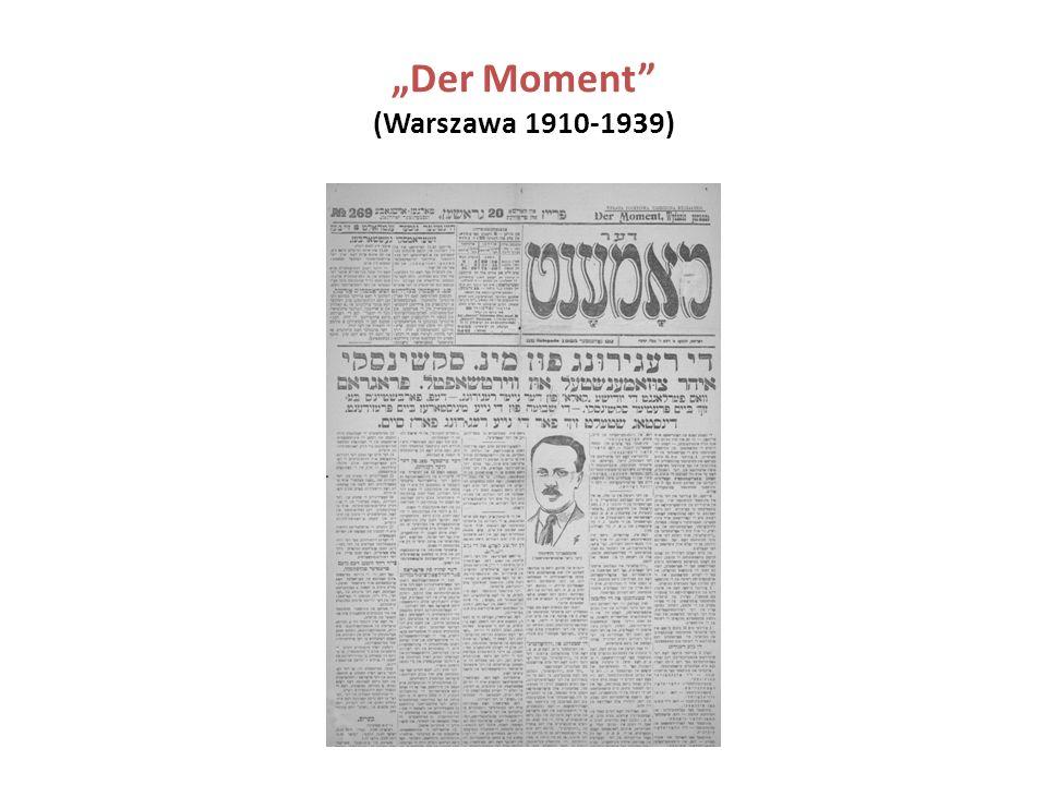 """Der Moment"" (Warszawa 1910-1939)"