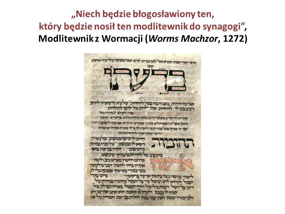 """""""Niech będzie błogosławiony ten, który będzie nosił ten modlitewnik do synagogi , Modlitewnik z Wormacji (Worms Machzor, 1272)"""