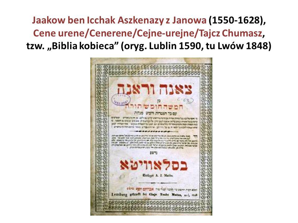 """Jaakow ben Icchak Aszkenazy z Janowa (1550-1628), Cene urene/Cenerene/Cejne-urejne/Tajcz Chumasz, tzw. """"Biblia kobieca"""" (oryg. Lublin 1590, tu Lwów 18"""