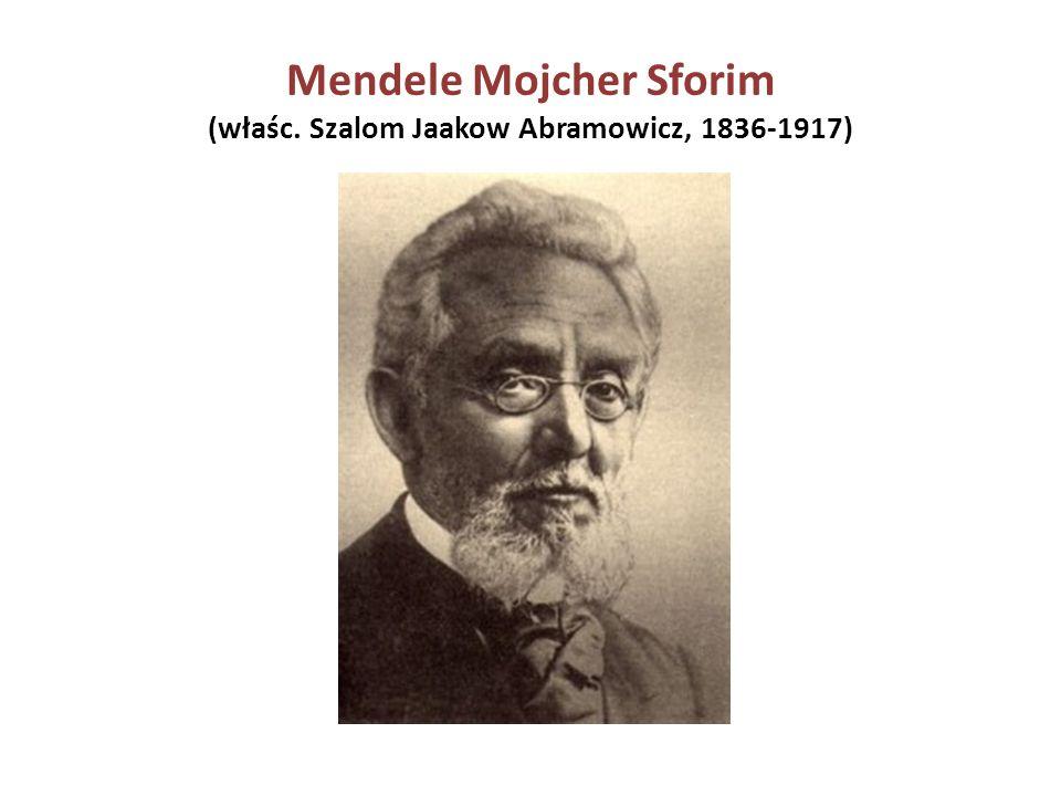 Mendele Mojcher Sforim (właśc. Szalom Jaakow Abramowicz, 1836-1917)