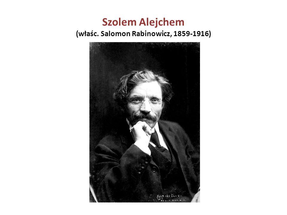 Szolem Alejchem (właśc. Salomon Rabinowicz, 1859-1916)