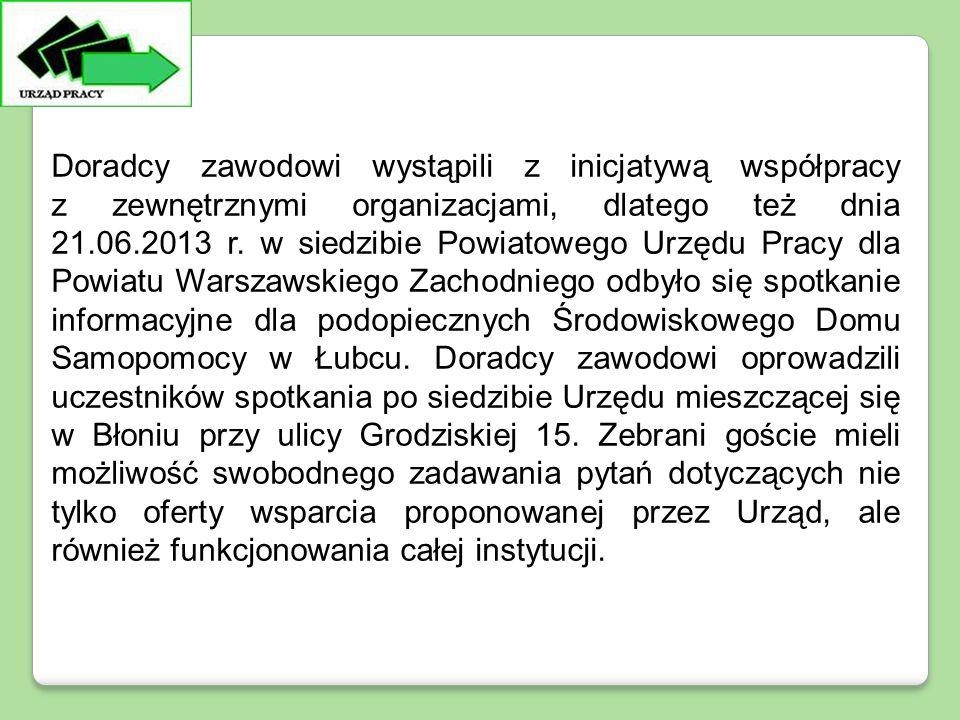 Doradcy zawodowi wystąpili z inicjatywą współpracy z zewnętrznymi organizacjami, dlatego też dnia 21.06.2013 r. w siedzibie Powiatowego Urzędu Pracy d