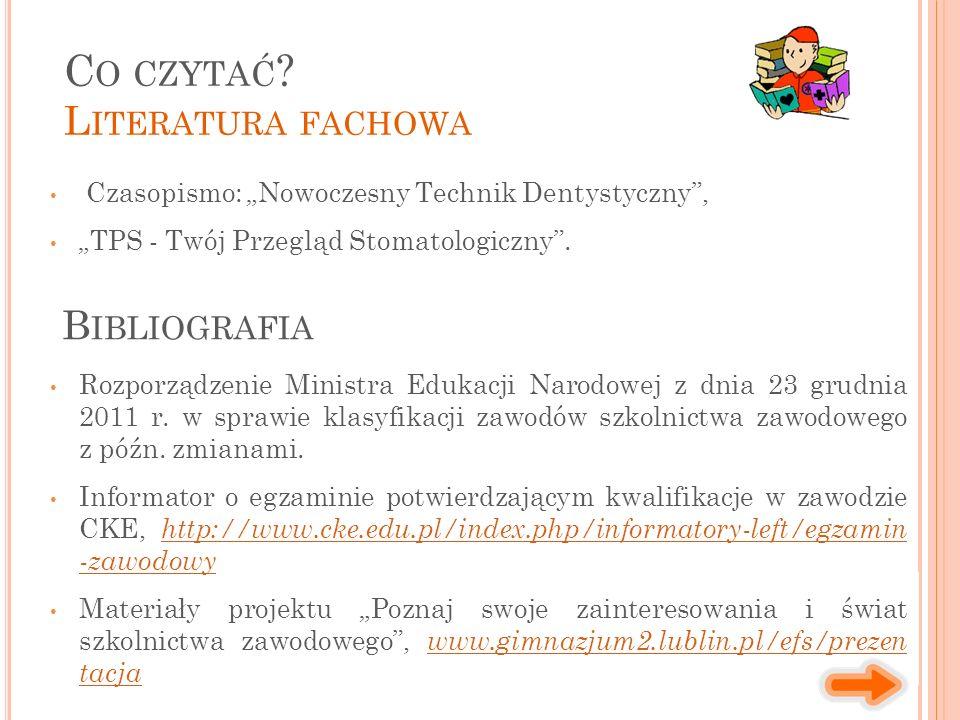 """Czasopismo: """"Nowoczesny Technik Dentystyczny , """"TPS - Twój Przegląd Stomatologiczny ."""