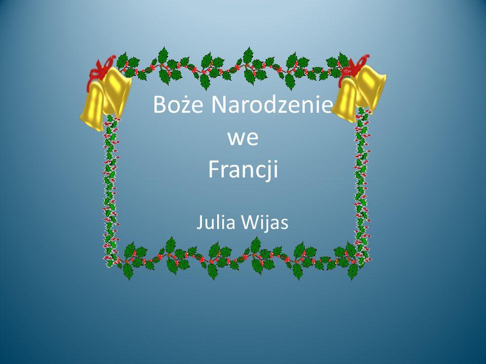Boże Narodzenie we Francji Julia Wijas