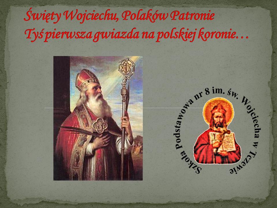 Ciało Wojciecha złożono początkowo w osadzie Św.