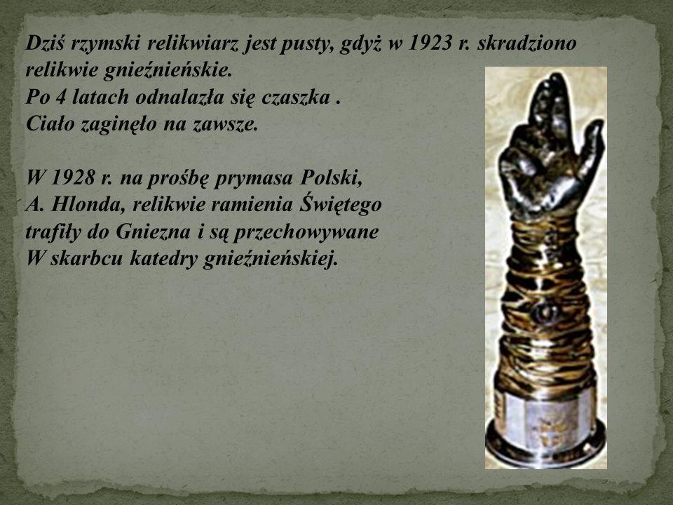 Dziś rzymski relikwiarz jest pusty, gdyż w 1923 r. skradziono relikwie gnieźnieńskie. Po 4 latach odnalazła się czaszka. Ciało zaginęło na zawsze. W 1