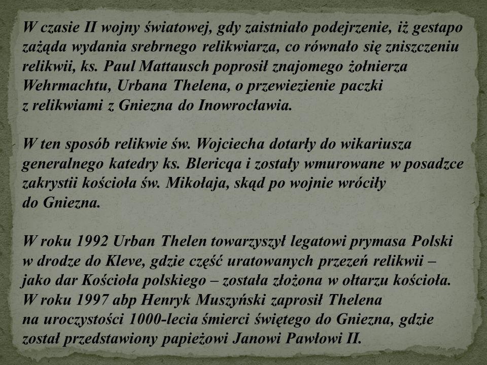 W czasie II wojny światowej, gdy zaistniało podejrzenie, iż gestapo zażąda wydania srebrnego relikwiarza, co równało się zniszczeniu relikwii, ks. Pau