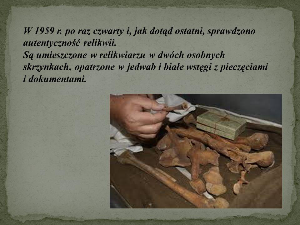 W 1959 r. po raz czwarty i, jak dotąd ostatni, sprawdzono autentyczność relikwii. Są umieszczone w relikwiarzu w dwóch osobnych skrzynkach, opatrzone
