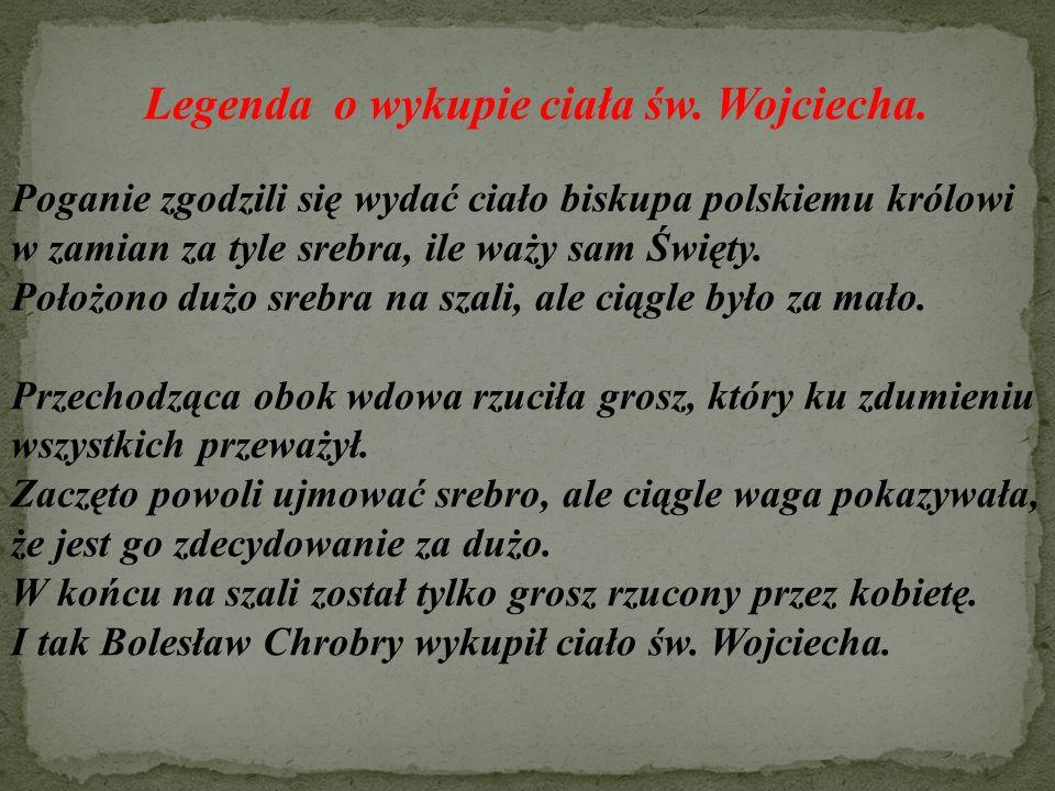 Legenda o wykupie ciała św. Wojciecha. Poganie zgodzili się wydać ciało biskupa polskiemu królowi w zamian za tyle srebra, ile waży sam Święty. Położo