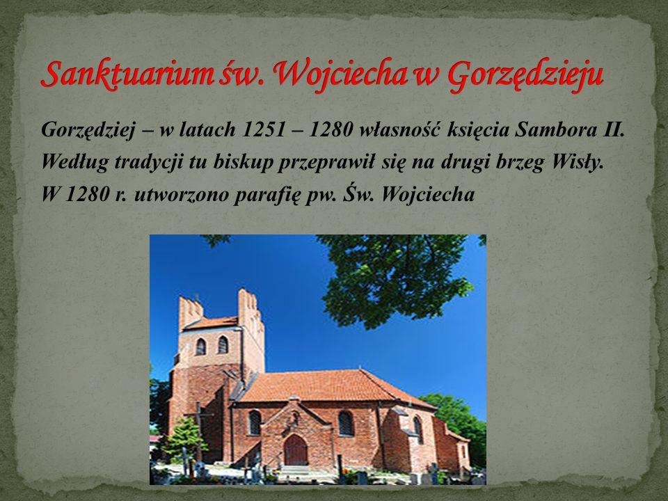 Gorzędziej – w latach 1251 – 1280 własność księcia Sambora II. Według tradycji tu biskup przeprawił się na drugi brzeg Wisły. W 1280 r. utworzono para
