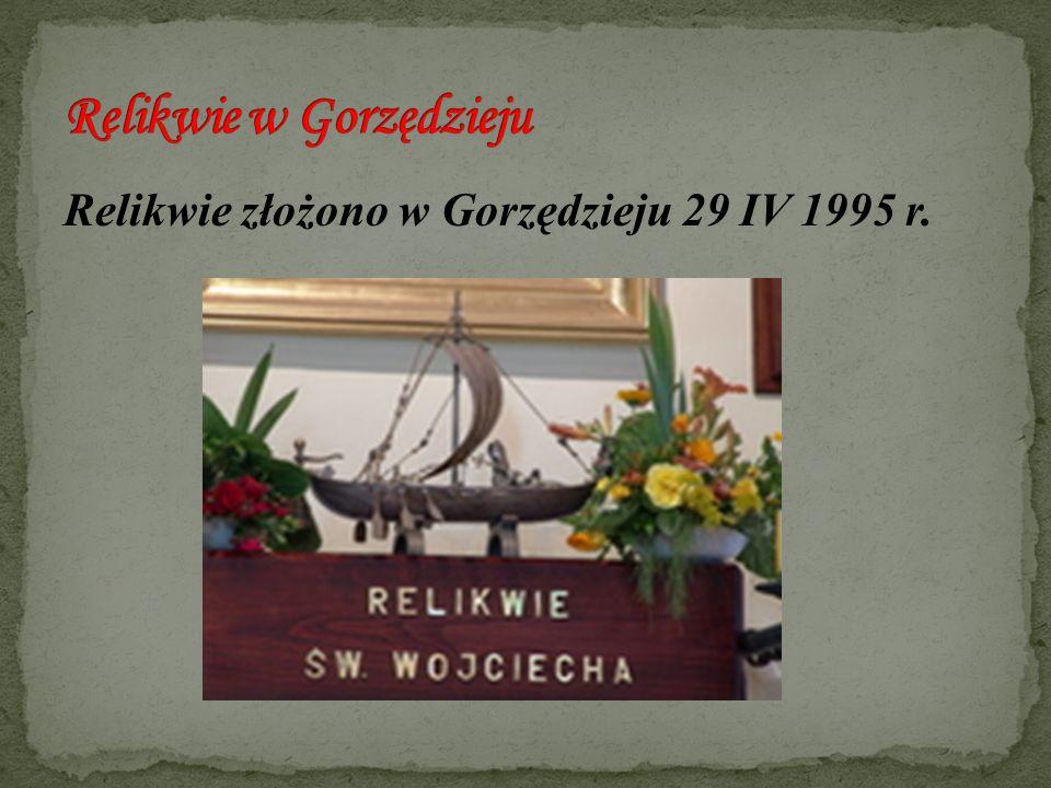 Relikwie złożono w Gorzędzieju 29 IV 1995 r.