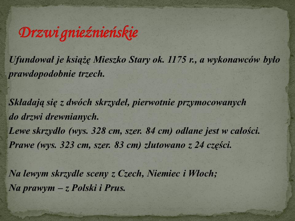 Ufundował je książę Mieszko Stary ok. 1175 r., a wykonawców było prawdopodobnie trzech. Składają się z dwóch skrzydeł, pierwotnie przymocowanych do dr