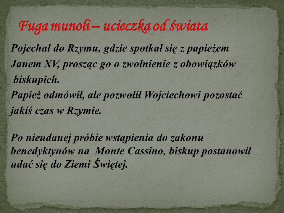 W kwietniu 997 r.Wojciech przybył do Gdańska.