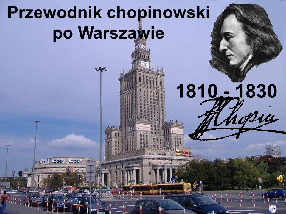 Przewodnik chopinowski po Warszawie 1810 - 1830