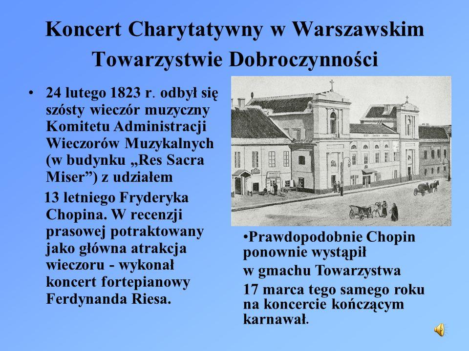 Koncert Charytatywny w Warszawskim Towarzystwie Dobroczynności 24 lutego 1823 r. odbył się szósty wieczór muzyczny Komitetu Administracji Wieczorów Mu