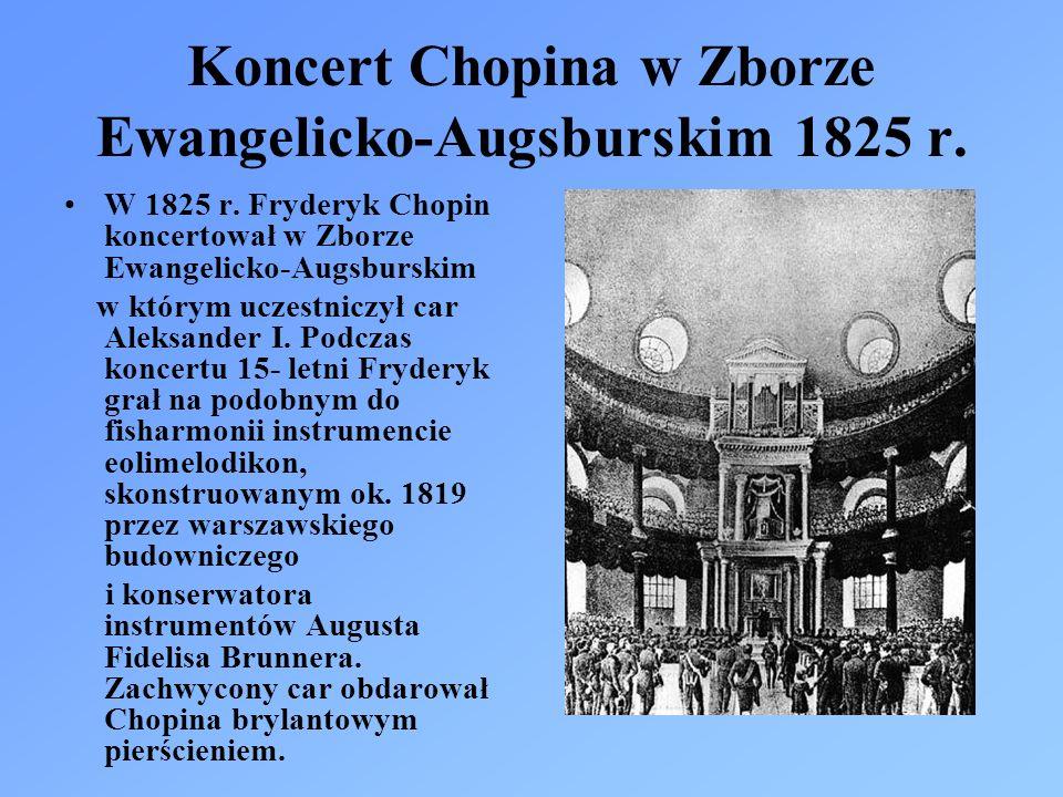 Koncert Chopina w Zborze Ewangelicko-Augsburskim 1825 r. W 1825 r. Fryderyk Chopin koncertował w Zborze Ewangelicko-Augsburskim w którym uczestniczył