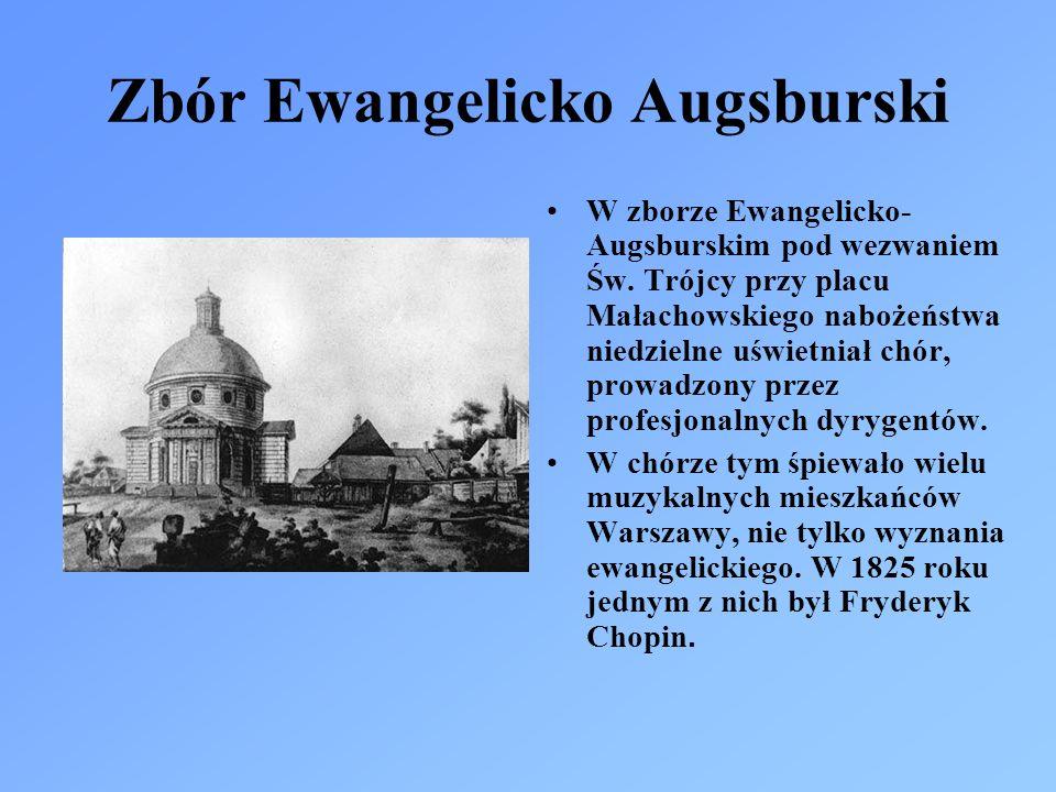 Zbór Ewangelicko Augsburski W zborze Ewangelicko- Augsburskim pod wezwaniem Św.
