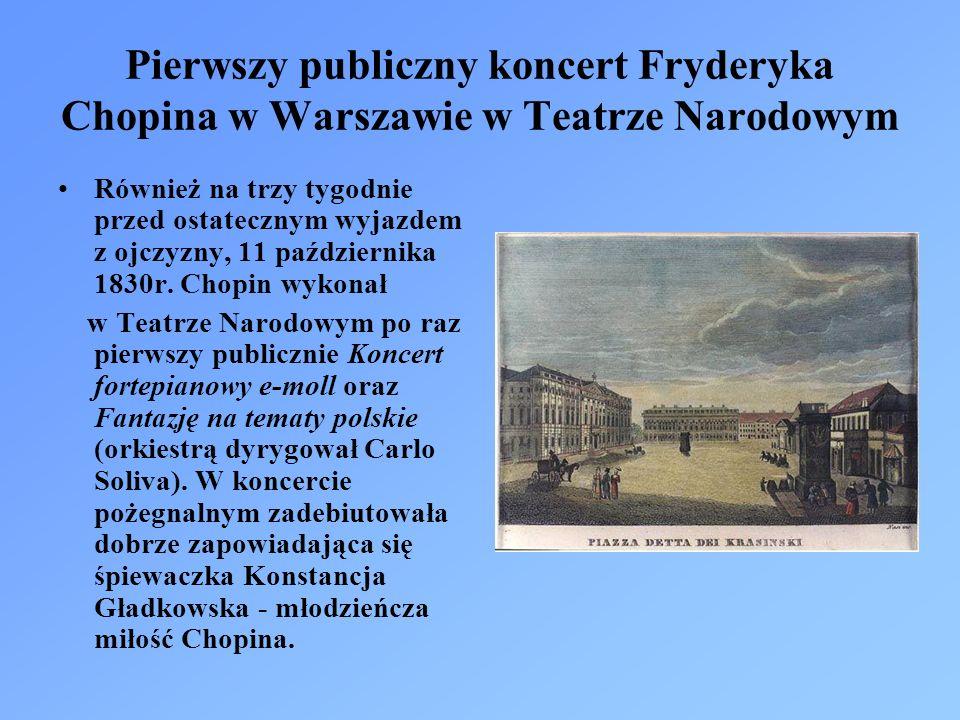 Pierwszy publiczny koncert Fryderyka Chopina w Warszawie w Teatrze Narodowym Również na trzy tygodnie przed ostatecznym wyjazdem z ojczyzny, 11 października 1830r.