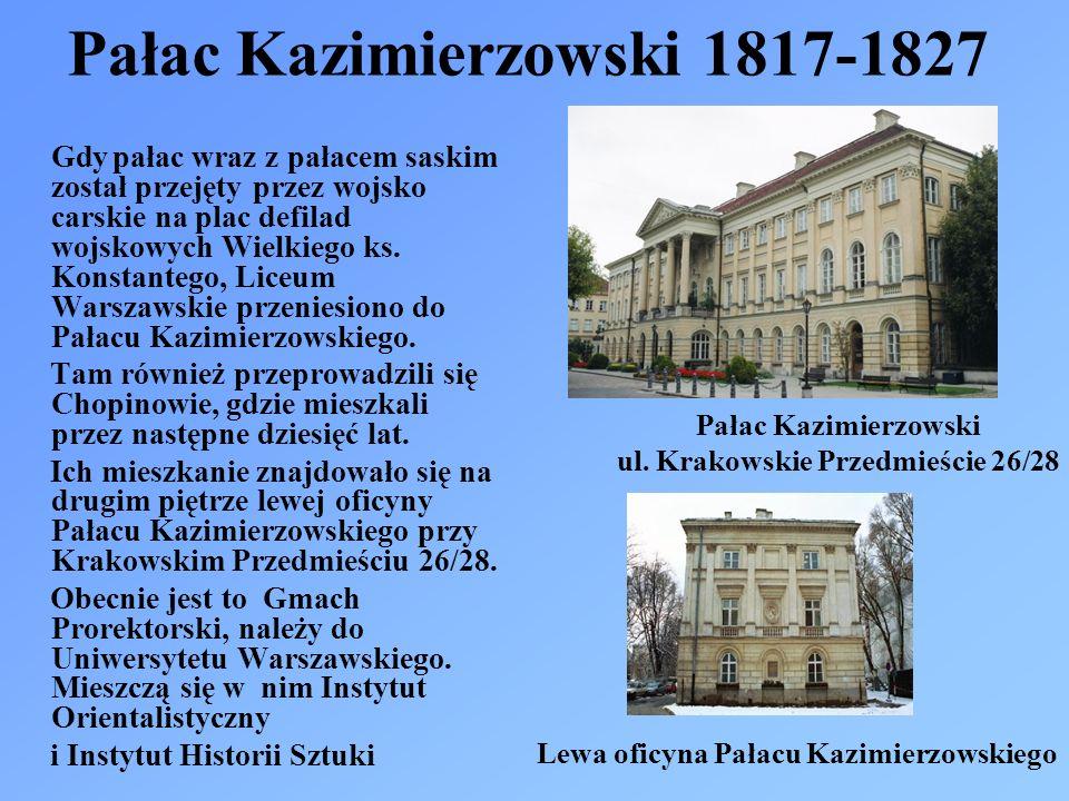 Pałac Kazimierzowski 1817-1827 Gdy pałac wraz z pałacem saskim został przejęty przez wojsko carskie na plac defilad wojskowych Wielkiego ks. Konstante