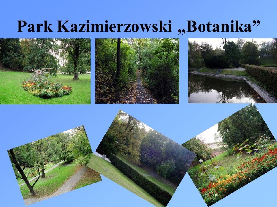 """Park Kazimierzowski """"Botanika"""