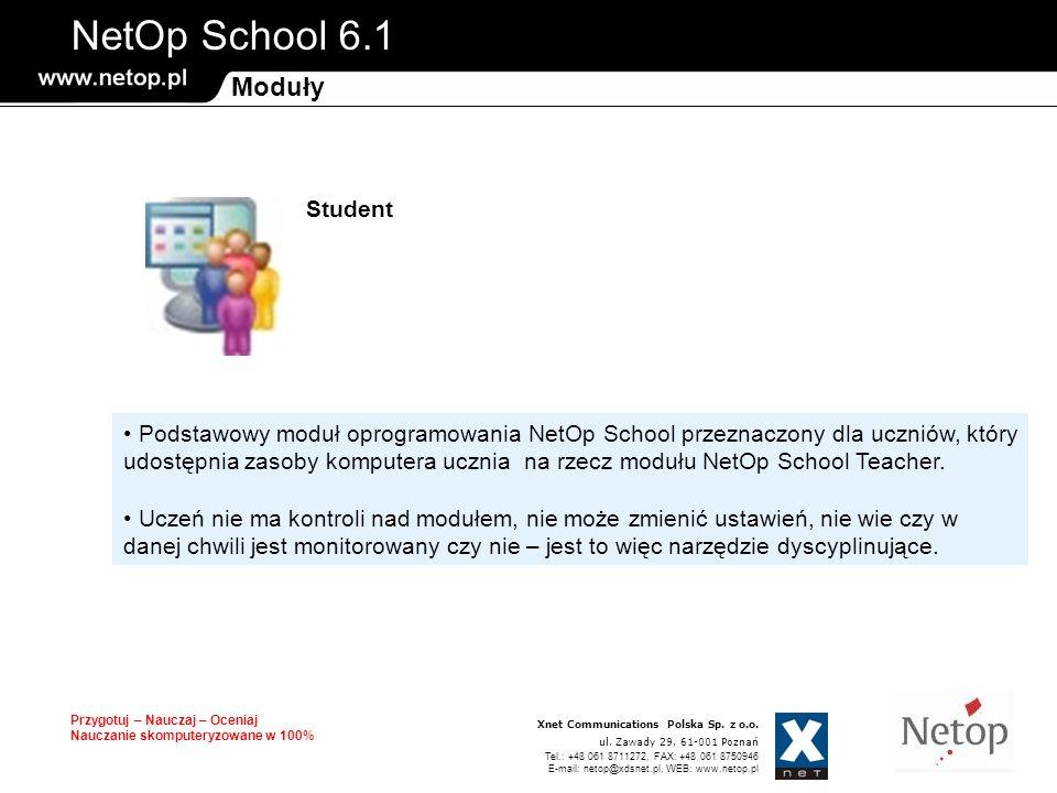 NetOp School 6.1 Przygotuj – Nauczaj – Oceniaj Nauczanie skomputeryzowane w 100% Xnet Communications Polska Sp.