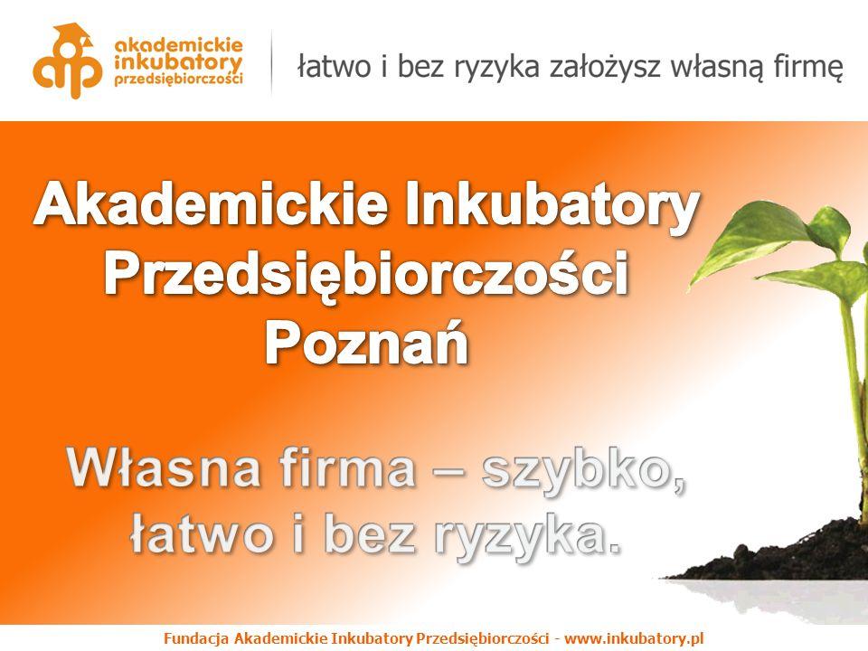 Fundacja Akademickie Inkubatory Przedsiębiorczości - www.inkubatory.pl