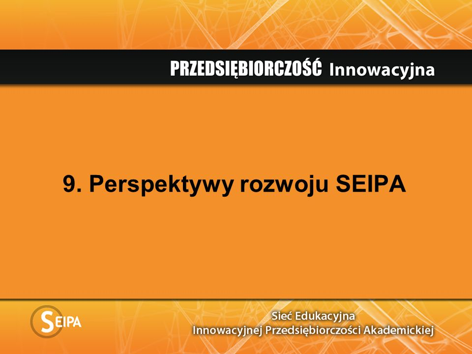 9. Perspektywy rozwoju SEIPA