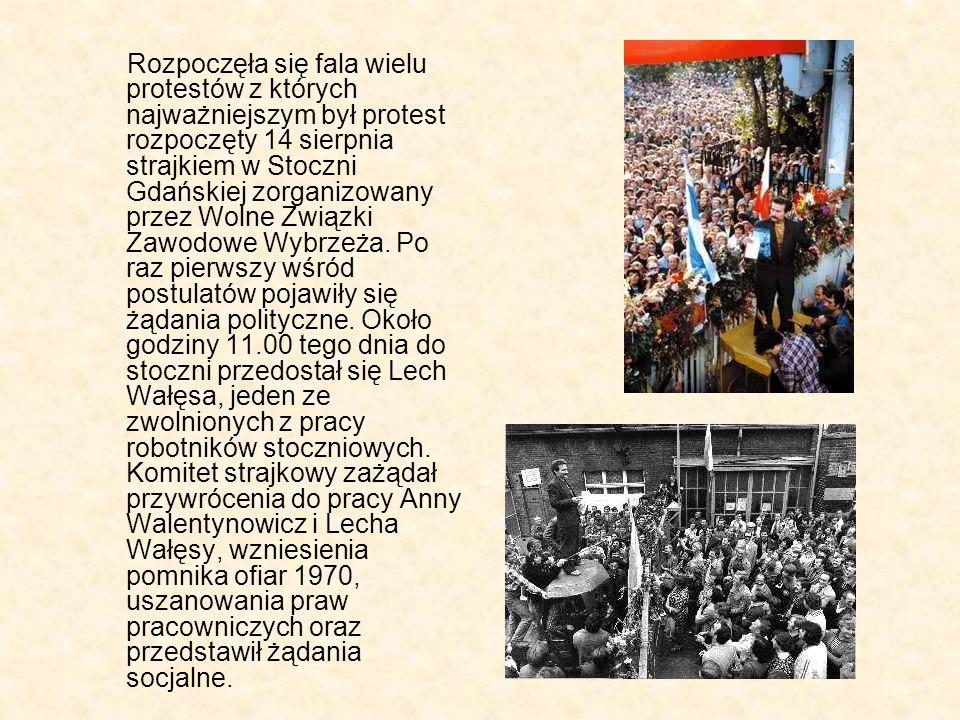 Rozpoczęła się fala wielu protestów z których najważniejszym był protest rozpoczęty 14 sierpnia strajkiem w Stoczni Gdańskiej zorganizowany przez Wolne Związki Zawodowe Wybrzeża.