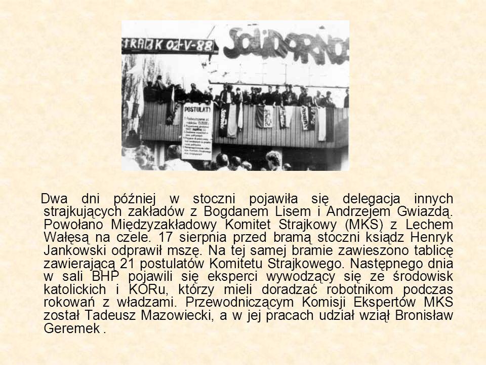 Dwa dni później w stoczni pojawiła się delegacja innych strajkujących zakładów z Bogdanem Lisem i Andrzejem Gwiazdą.