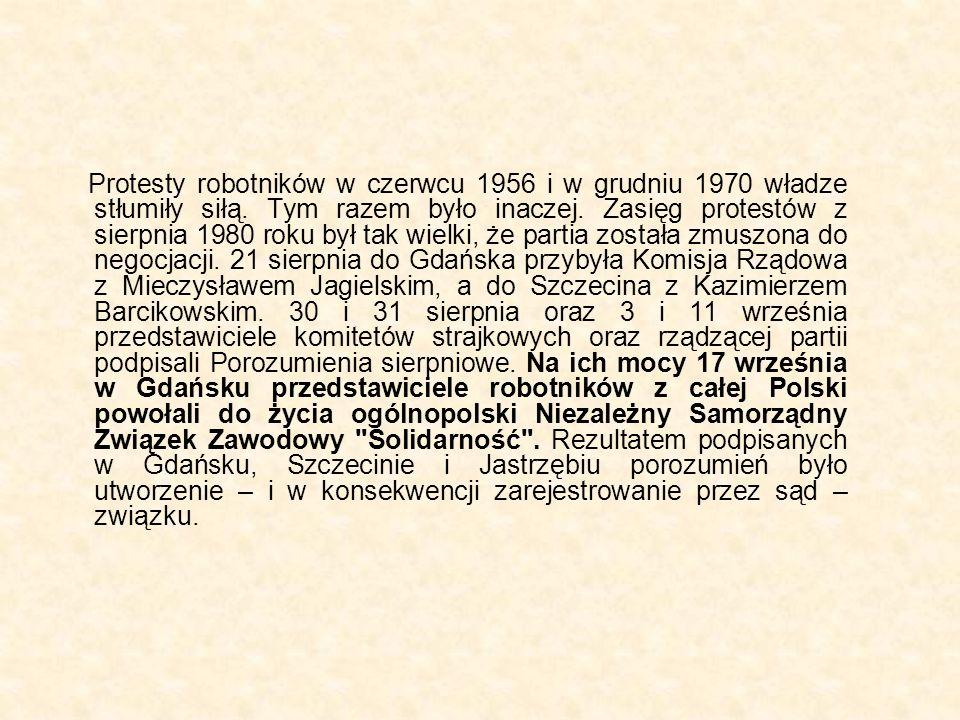 Protesty robotników w czerwcu 1956 i w grudniu 1970 władze stłumiły siłą.