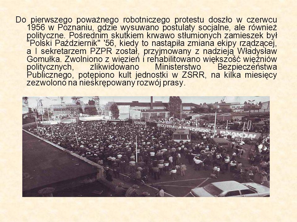 Do pierwszego poważnego robotniczego protestu doszło w czerwcu 1956 w Poznaniu, gdzie wysuwano postulaty socjalne, ale również polityczne.