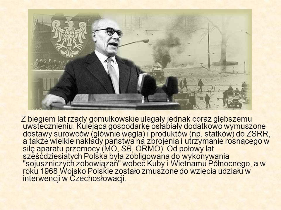 Z biegiem lat rządy gomułkowskie ulegały jednak coraz głębszemu uwstecznieniu.