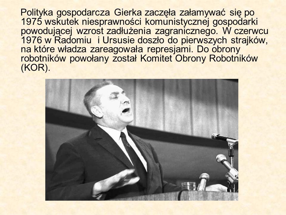 Polityka gospodarcza Gierka zaczęła załamywać się po 1975 wskutek niesprawności komunistycznej gospodarki powodującej wzrost zadłużenia zagranicznego.