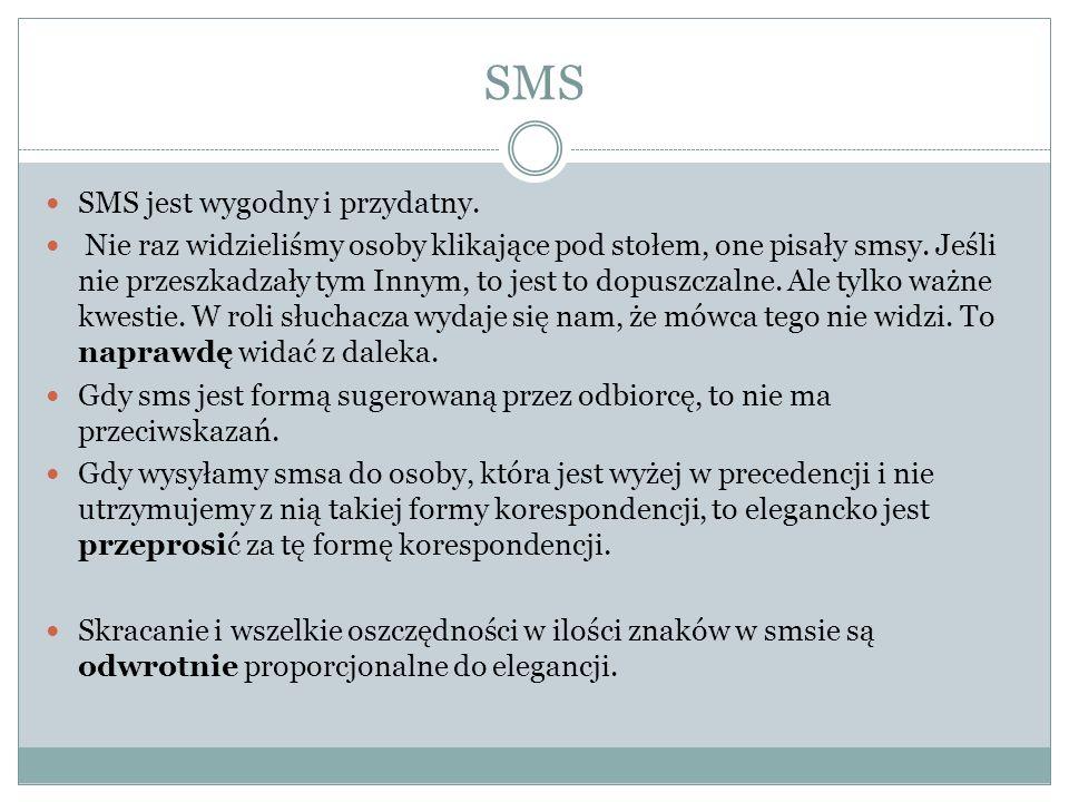 SMS SMS jest wygodny i przydatny. Nie raz widzieliśmy osoby klikające pod stołem, one pisały smsy. Jeśli nie przeszkadzały tym Innym, to jest to dopus