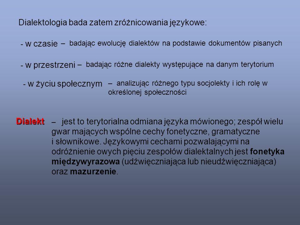 Na obszarze Polski wyróżniamy 5 podstawowych dialektów: 1.