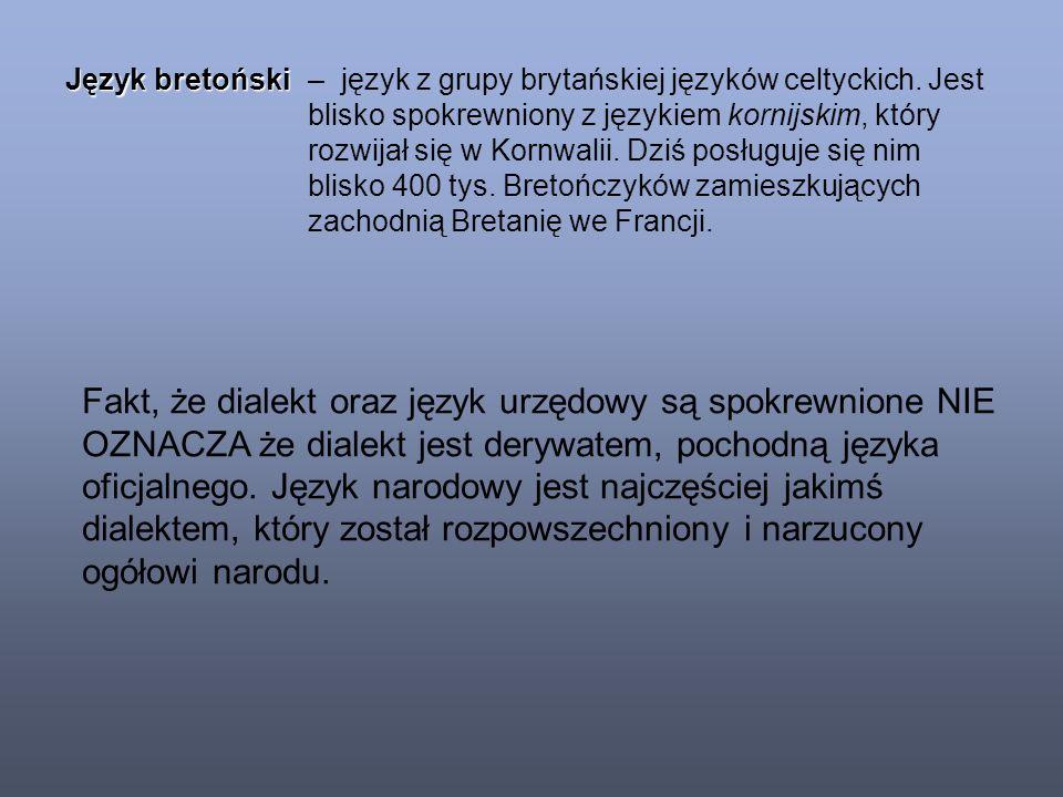 Język bretoński – język z grupy brytańskiej języków celtyckich.