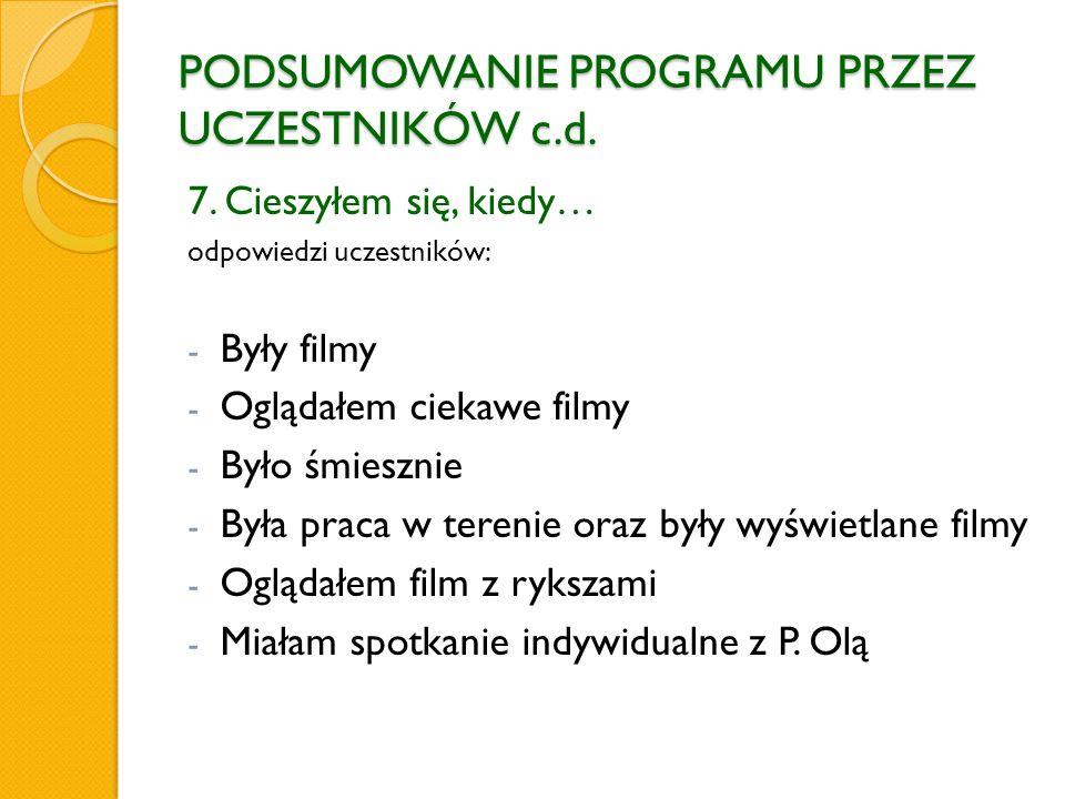 PODSUMOWANIE PROGRAMU PRZEZ UCZESTNIKÓW c.d. 7.