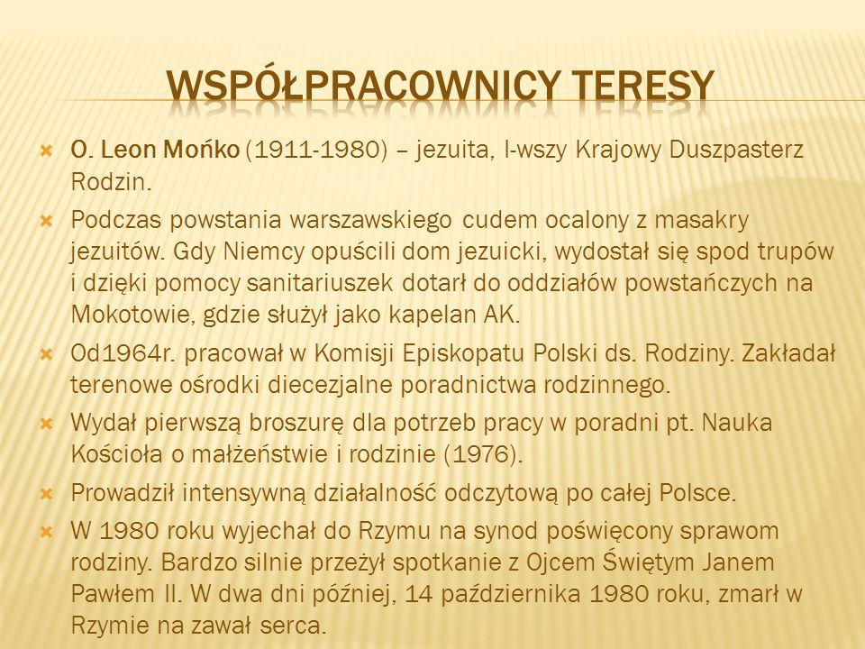  O. Leon Mońko (1911-1980) – jezuita, I-wszy Krajowy Duszpasterz Rodzin.  Podczas powstania warszawskiego cudem ocalony z masakry jezuitów. Gdy Niem