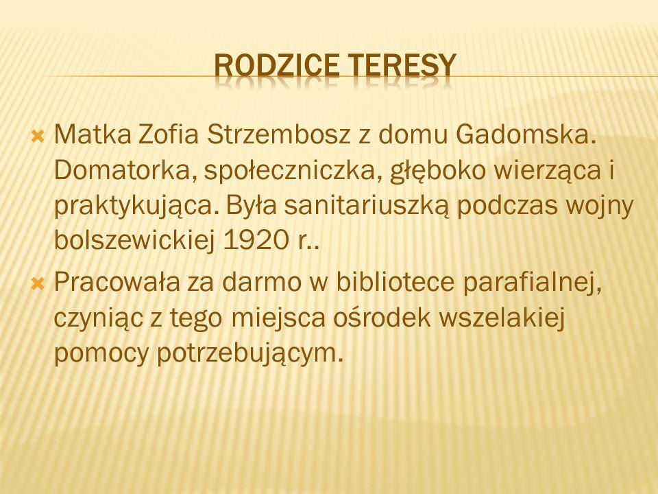  Matka Zofia Strzembosz z domu Gadomska. Domatorka, społeczniczka, głęboko wierząca i praktykująca. Była sanitariuszką podczas wojny bolszewickiej 19
