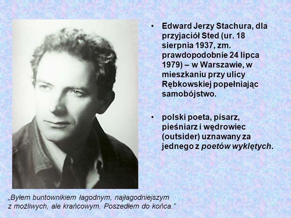 Edward Jerzy Stachura, dla przyjaciół Sted (ur. 18 sierpnia 1937, zm.