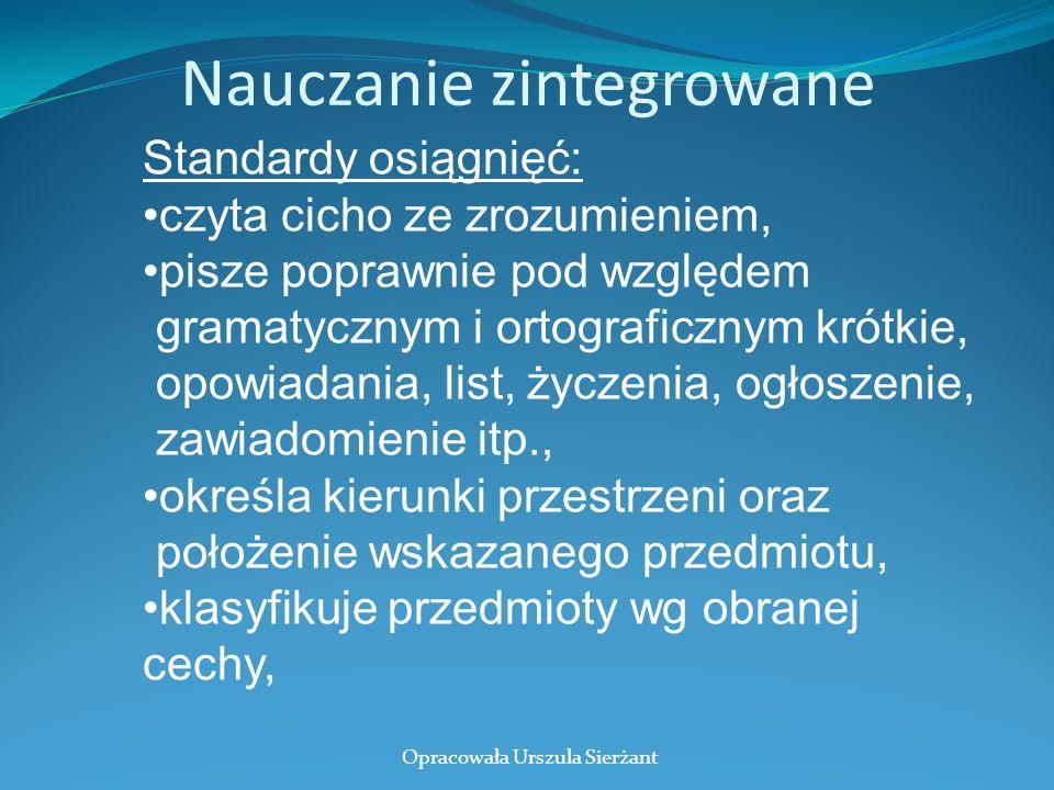 Nauczanie zintegrowane Standardy osiągnięć: czyta cicho ze zrozumieniem, pisze poprawnie pod względem gramatycznym i ortograficznym krótkie, opowiadan