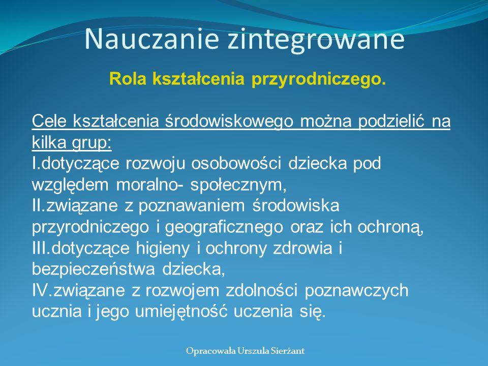Nauczanie zintegrowane Rola kształcenia przyrodniczego.