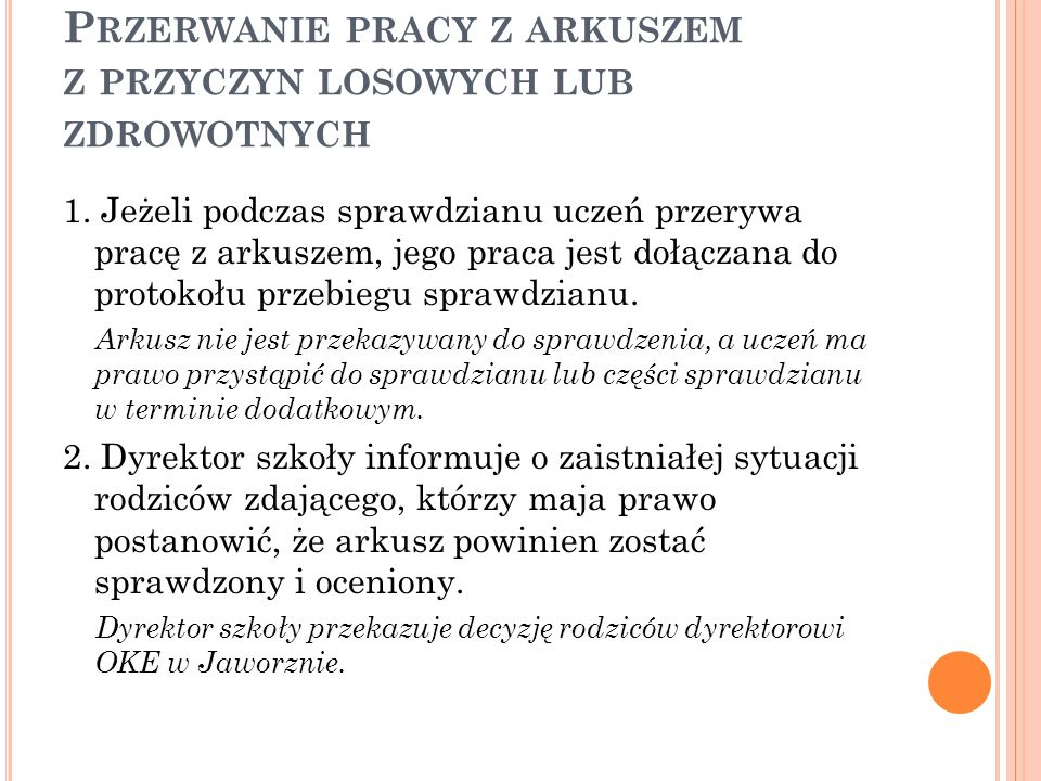 P RZERWANIE PRACY Z ARKUSZEM Z PRZYCZYN LOSOWYCH LUB ZDROWOTNYCH 1.