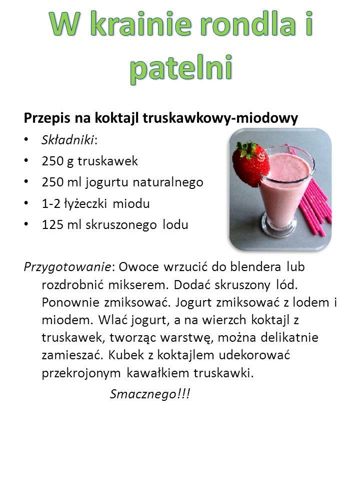 Przepis na koktajl truskawkowy-miodowy Składniki: 250 g truskawek 250 ml jogurtu naturalnego 1-2 łyżeczki miodu 125 ml skruszonego lodu Przygotowanie: Owoce wrzucić do blendera lub rozdrobnić mikserem.