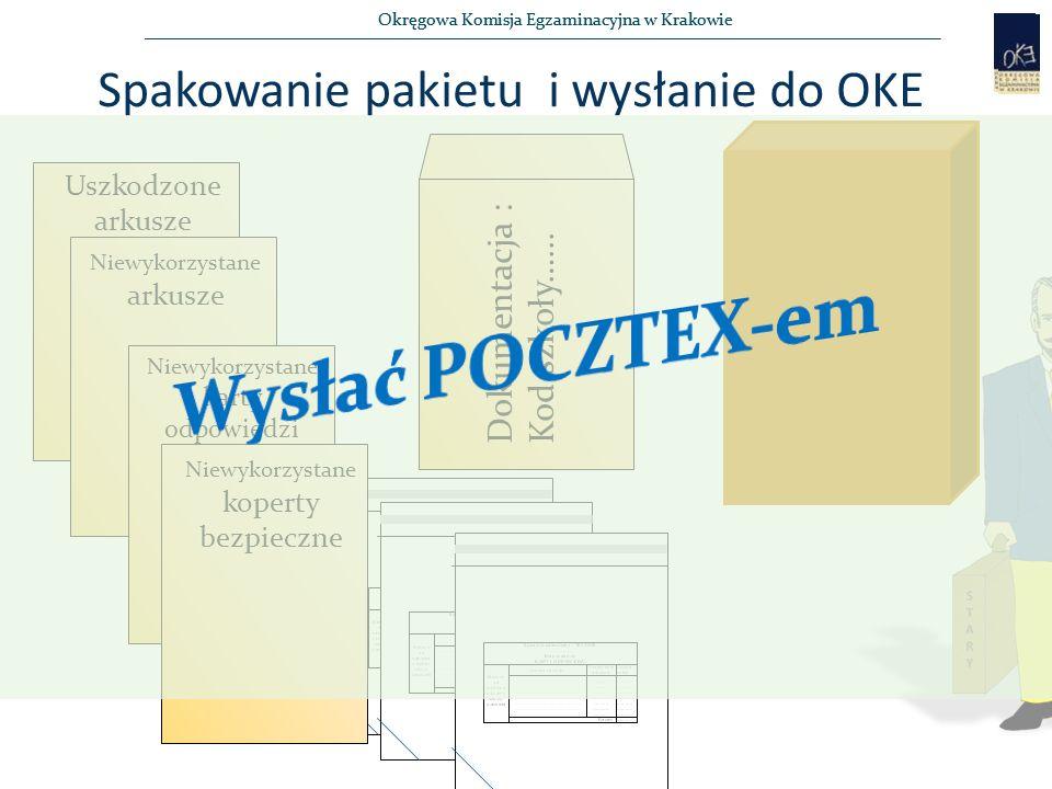 Okręgowa Komisja Egzaminacyjna w Krakowie Spakowanie pakietu i wysłanie do OKE Dokumentacja : Kod szkoły…...