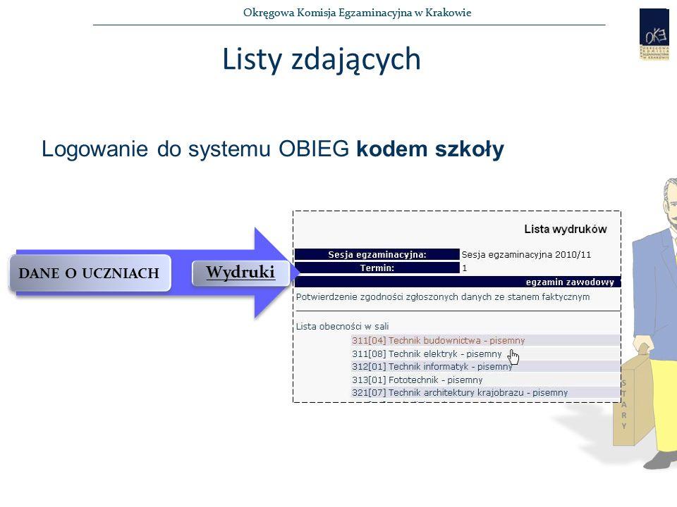 Okręgowa Komisja Egzaminacyjna w Krakowie Listy zdających Logowanie do systemu OBIEG kodem szkoły DANE O UCZNIACH Wydruki