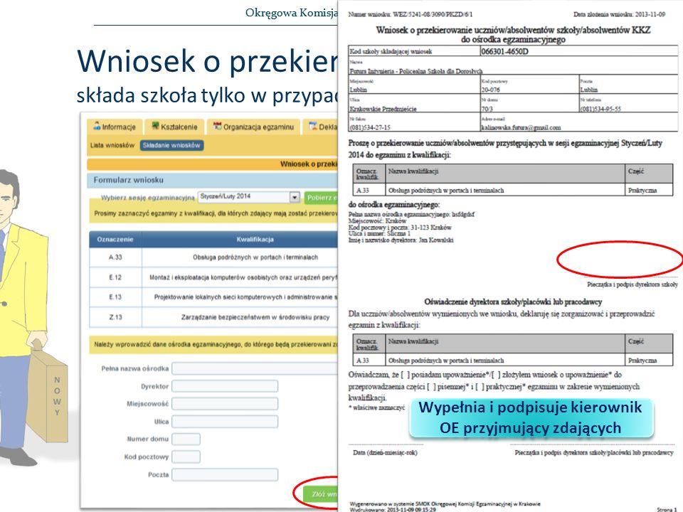 Okręgowa Komisja Egzaminacyjna w Krakowie Wniosek o przekierowanie uczniów składa szkoła tylko w przypadku wariantu 3 Wypełnia i podpisuje kierownik OE przyjmujący zdających