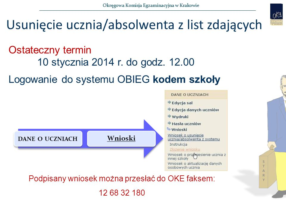 Okręgowa Komisja Egzaminacyjna w Krakowie Wniosek o upoważnienie Po złożeniu wniosku przez KOE W OKE po otrzymaniu wersji papierowej W OKE po podjęciu decyzji Złożony Rozpatrywany Odrzucony Zaakceptowany Anulowany Składanie wniosków Lista wniosków