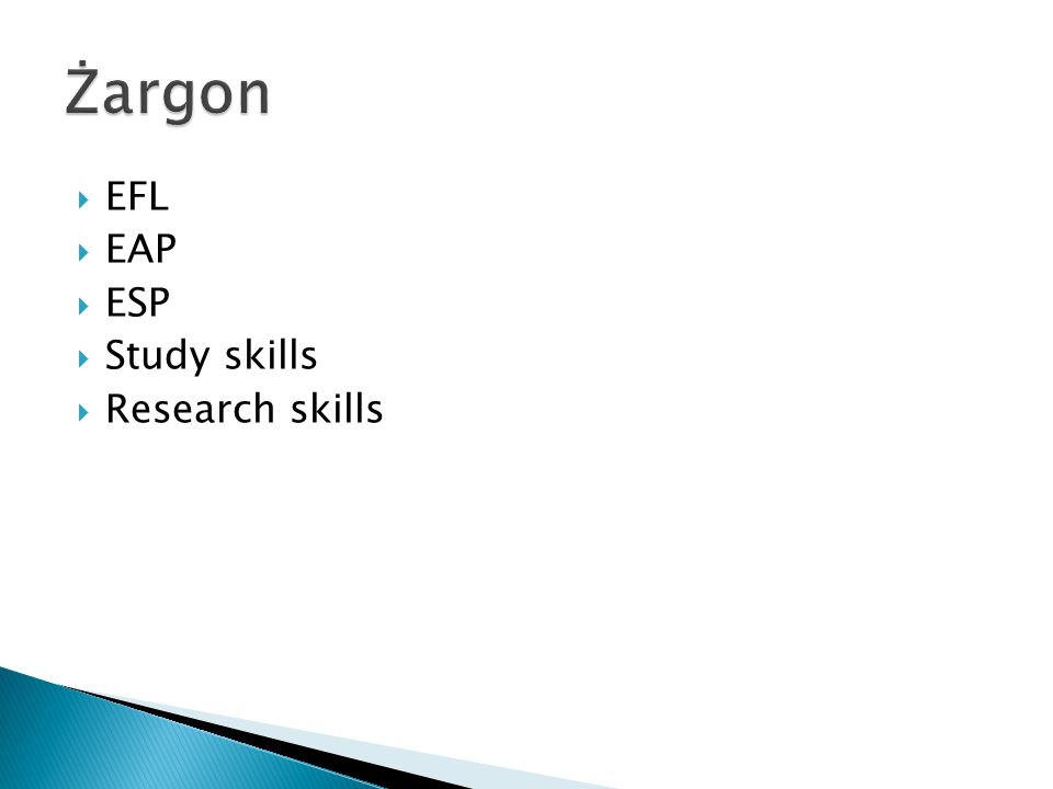  EFL  EAP  ESP  Study skills  Research skills